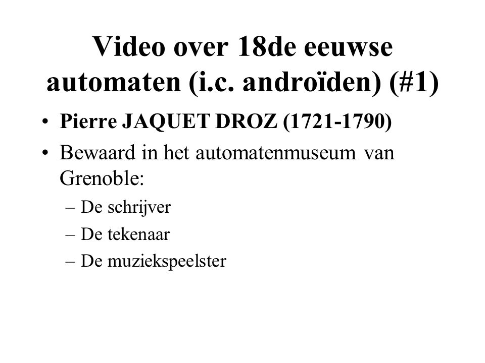 Video over 18de eeuwse automaten (i.c. androïden) (#1)