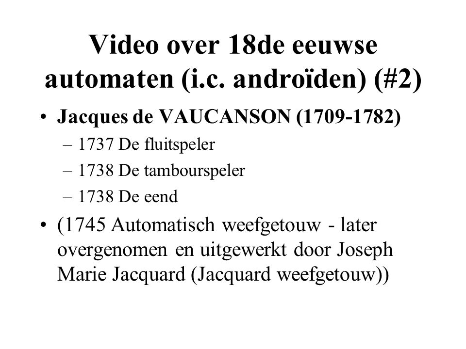 Video over 18de eeuwse automaten (i.c. androïden) (#2)