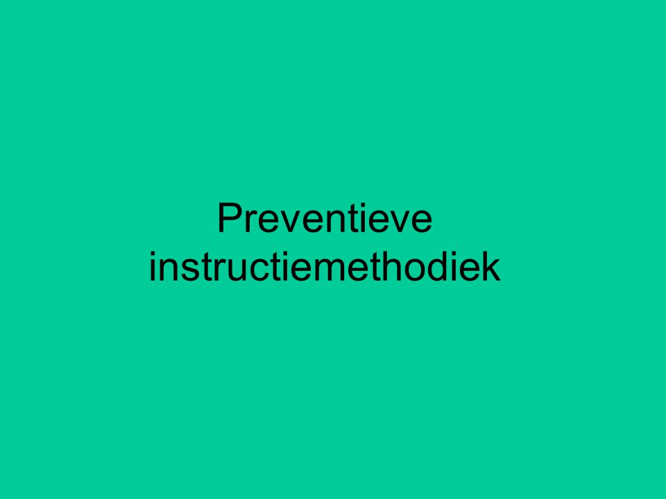Preventieve instructiemethodiek
