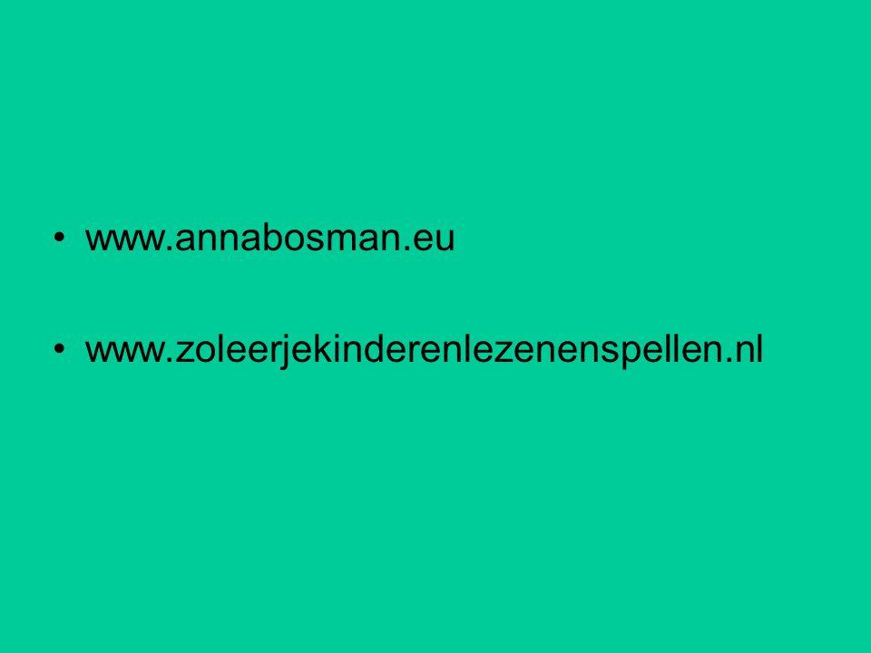 www.annabosman.eu www.zoleerjekinderenlezenenspellen.nl