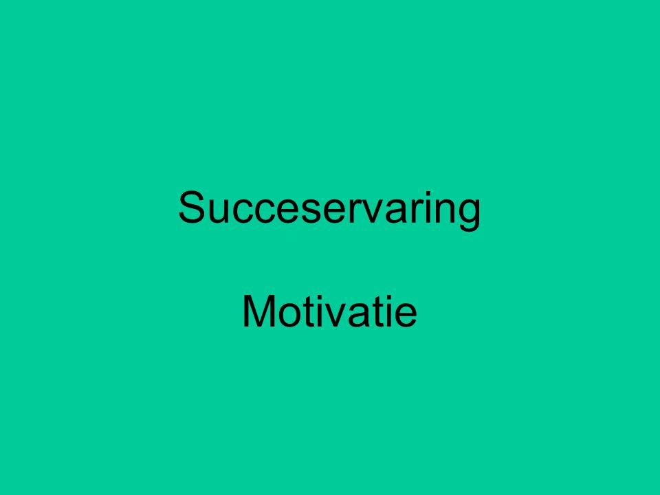 Succeservaring Motivatie