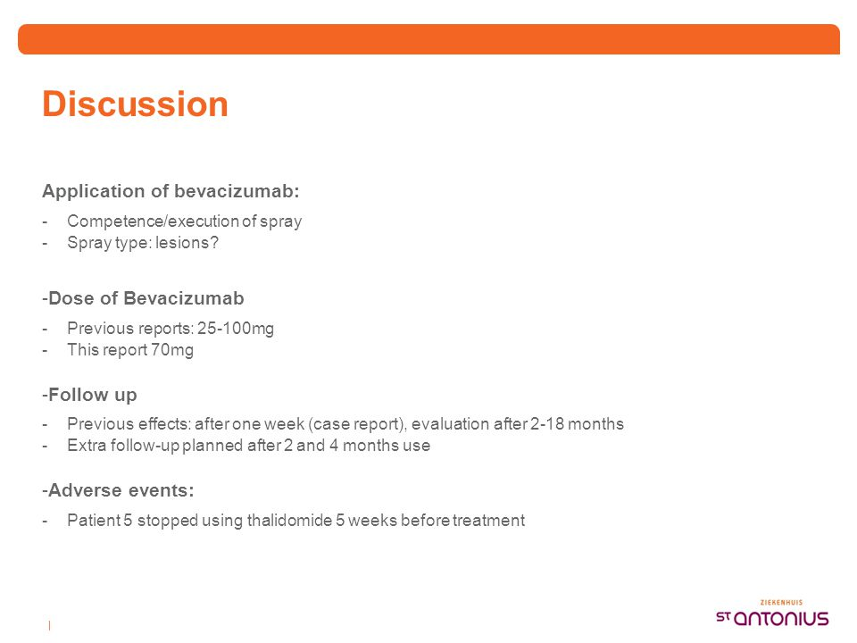 Discussion Application of bevacizumab: Dose of Bevacizumab Follow up