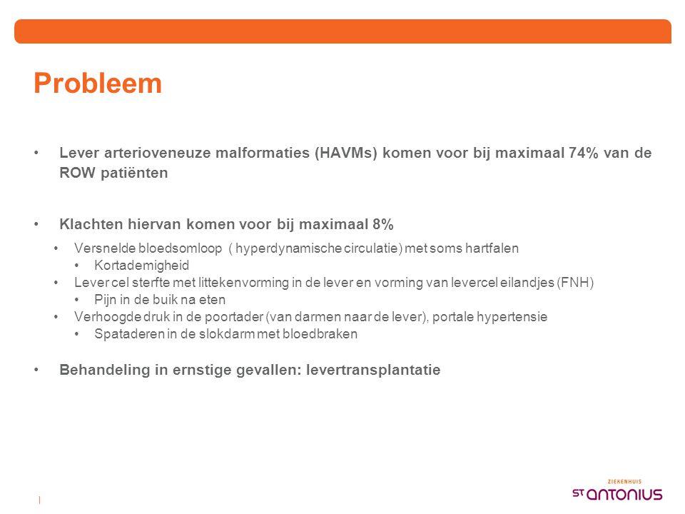 Probleem Lever arterioveneuze malformaties (HAVMs) komen voor bij maximaal 74% van de ROW patiënten.