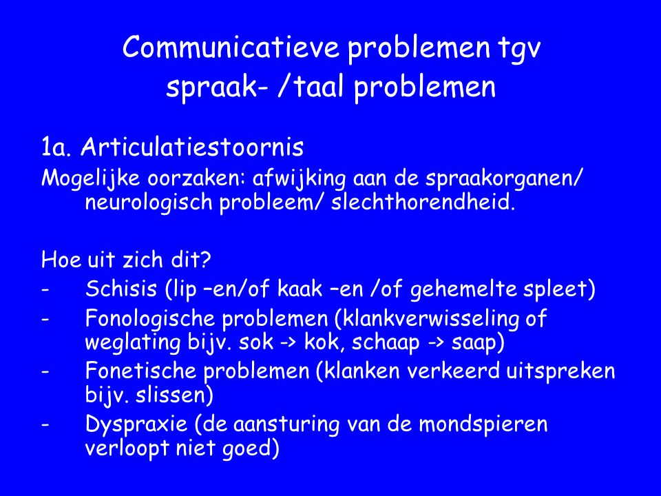 Communicatieve problemen tgv spraak- /taal problemen
