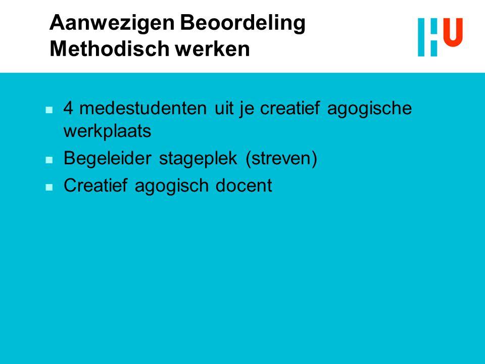 Aanwezigen Beoordeling Methodisch werken