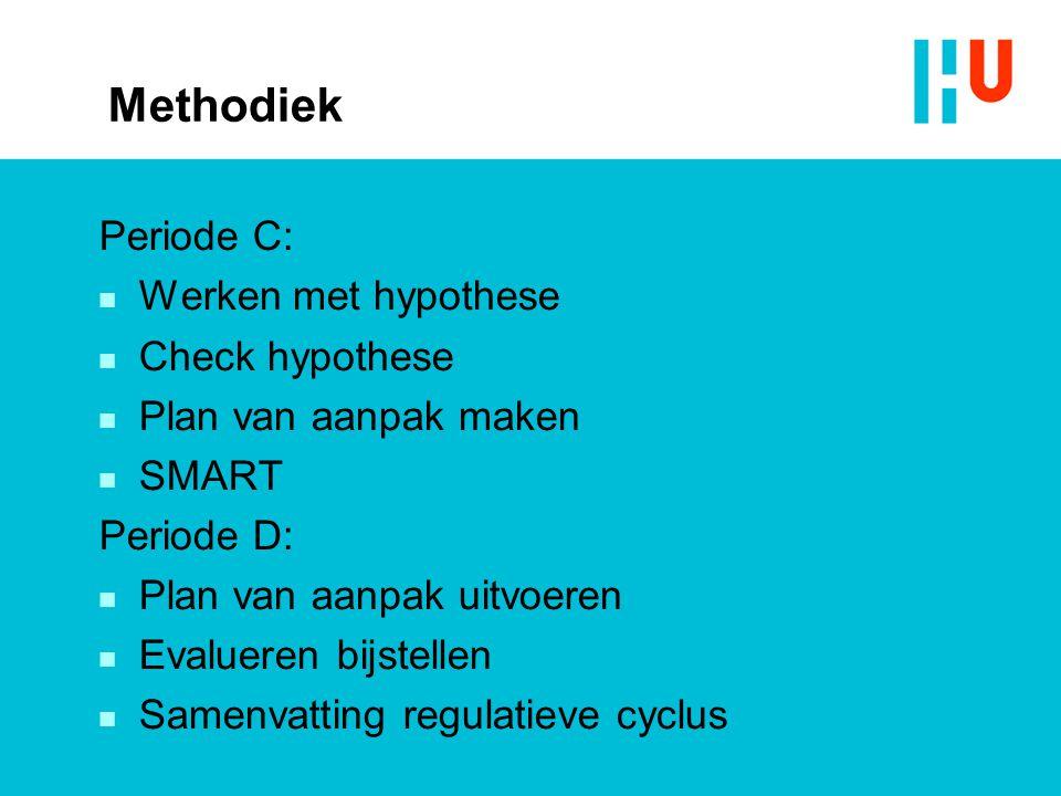 Methodiek Periode C: Werken met hypothese Check hypothese