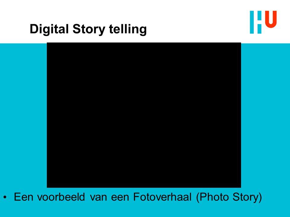 Digital Story telling Een voorbeeld van een Fotoverhaal (Photo Story)