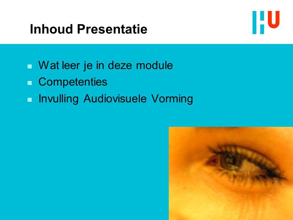 Inhoud Presentatie Wat leer je in deze module Competenties