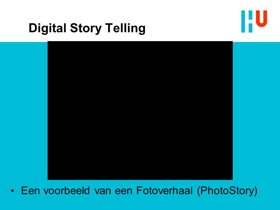Digital Story Telling Een voorbeeld van een Fotoverhaal (PhotoStory)
