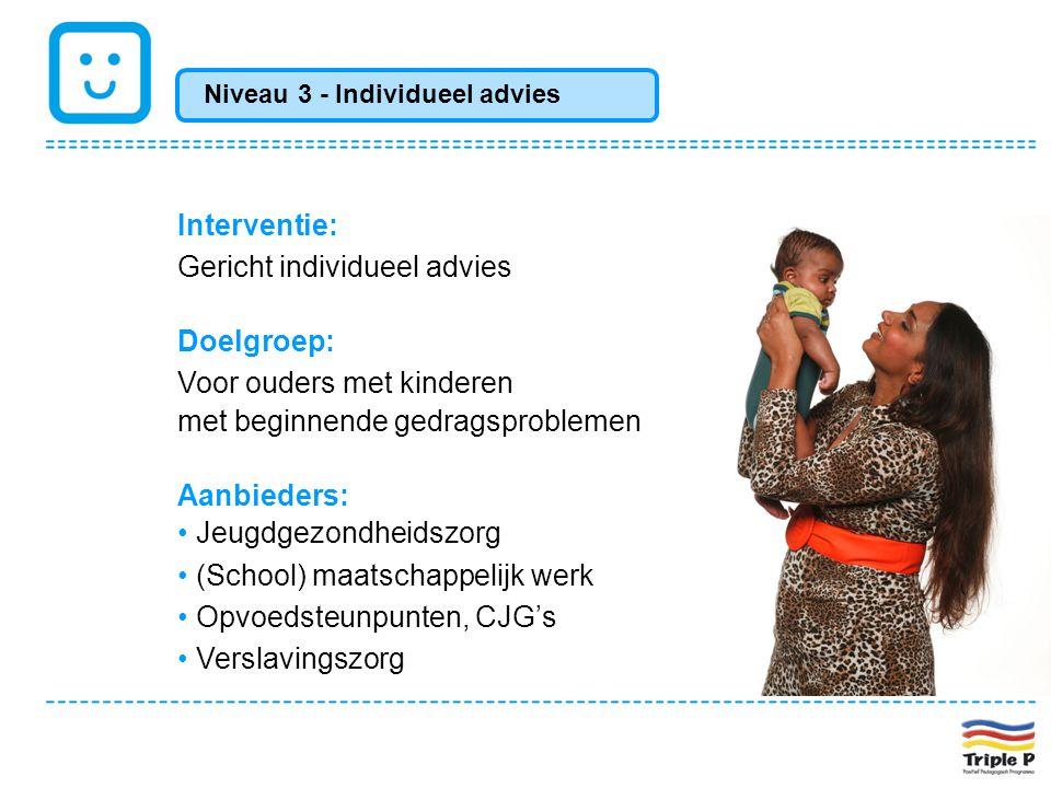 Gericht individueel advies Doelgroep: Voor ouders met kinderen