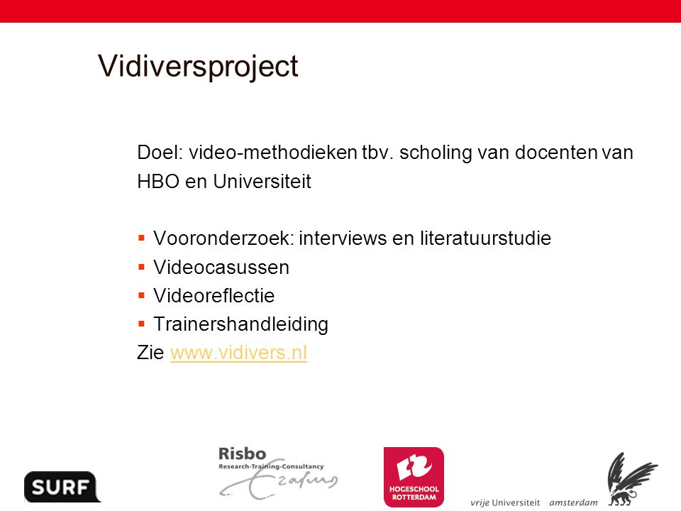 Vidiversproject Doel: video-methodieken tbv. scholing van docenten van