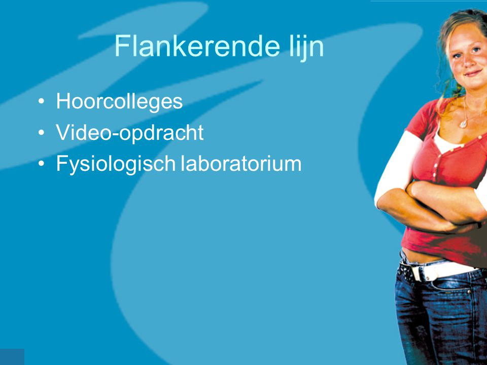 Flankerende lijn Hoorcolleges Video-opdracht Fysiologisch laboratorium