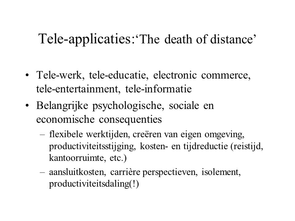 Tele-applicaties:'The death of distance'