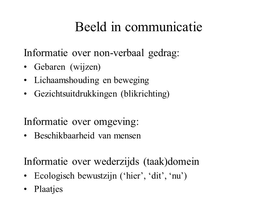 Beeld in communicatie Informatie over non-verbaal gedrag:
