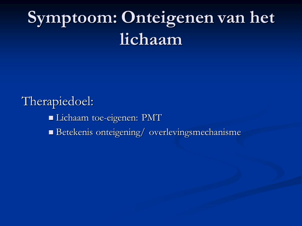 Symptoom: Onteigenen van het lichaam