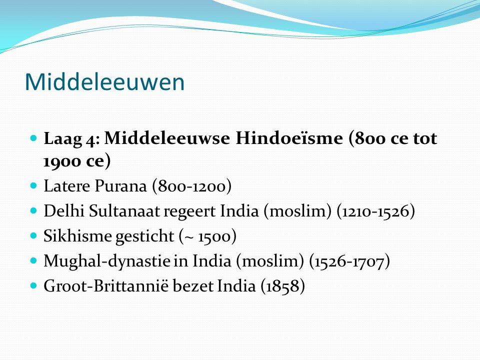 Middeleeuwen Laag 4: Middeleeuwse Hindoeïsme (800 ce tot 1900 ce)