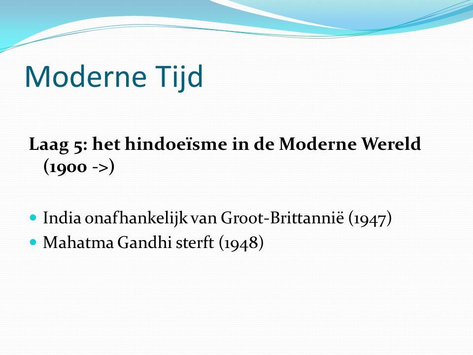 Moderne Tijd Laag 5: het hindoeïsme in de Moderne Wereld (1900 ->)