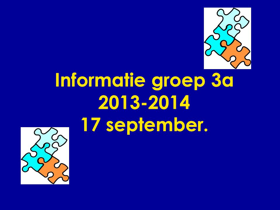 Informatie groep 3a 2013-2014 17 september.