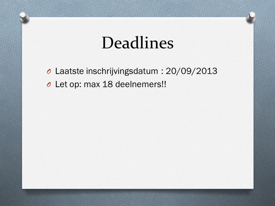 Deadlines Laatste inschrijvingsdatum : 20/09/2013