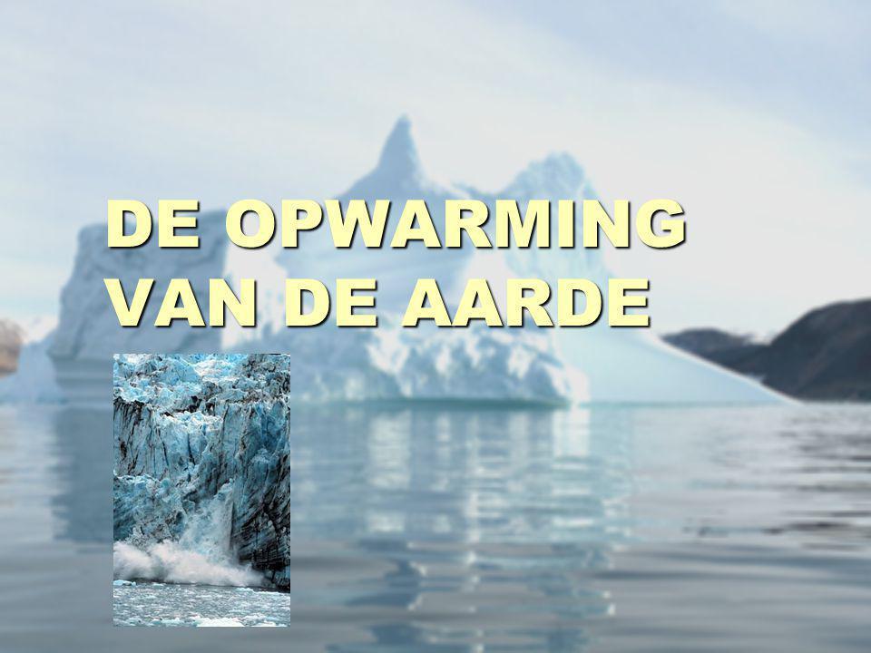 DE OPWARMING VAN DE AARDE