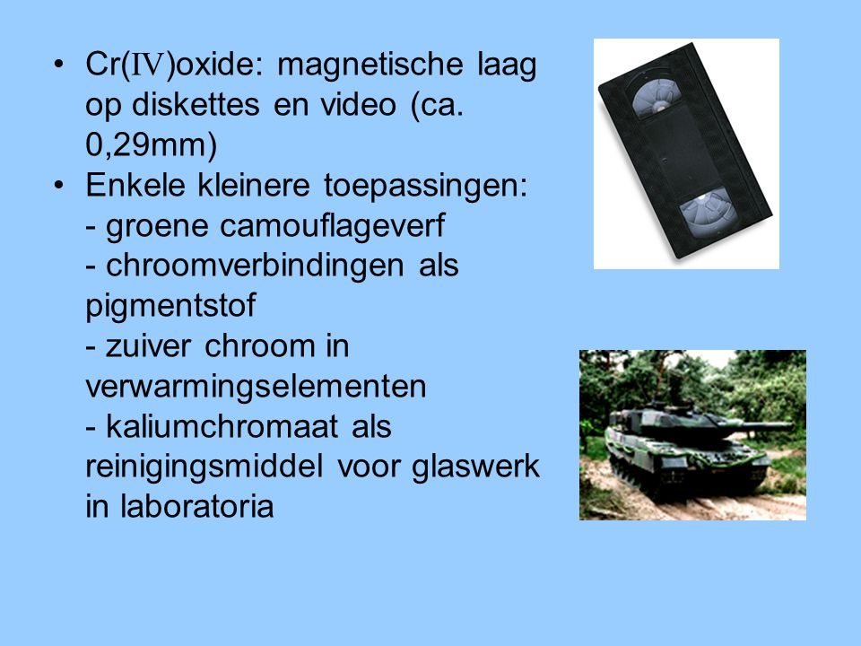 Cr(IV)oxide: magnetische laag op diskettes en video (ca. 0,29mm)