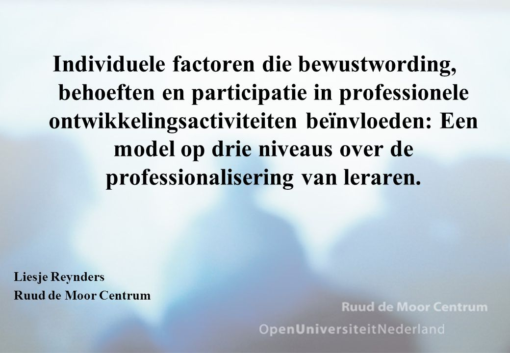 Individuele factoren die bewustwording, behoeften en participatie in professionele ontwikkelingsactiviteiten beïnvloeden: Een model op drie niveaus over de professionalisering van leraren.