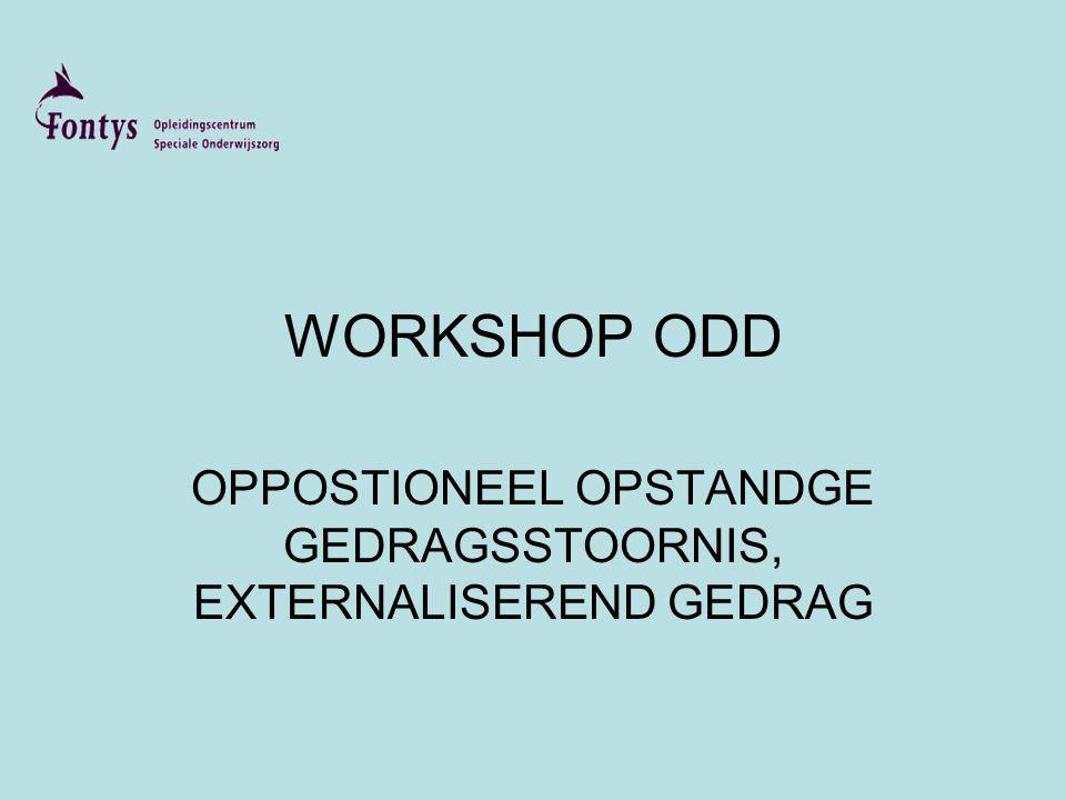 OPPOSTIONEEL OPSTANDGE GEDRAGSSTOORNIS, EXTERNALISEREND GEDRAG