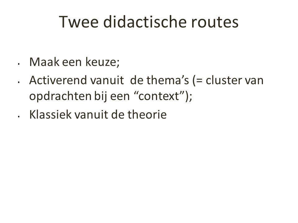 Twee didactische routes