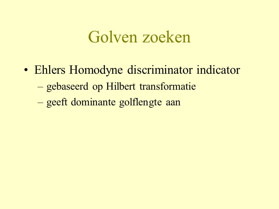 Golven zoeken Ehlers Homodyne discriminator indicator