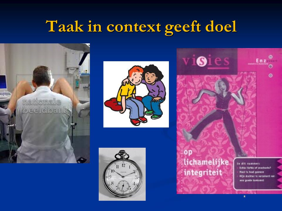 Taak in context geeft doel