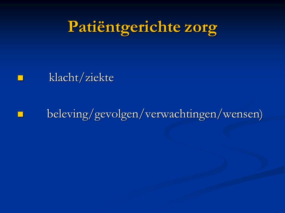 Patiëntgerichte zorg klacht/ziekte