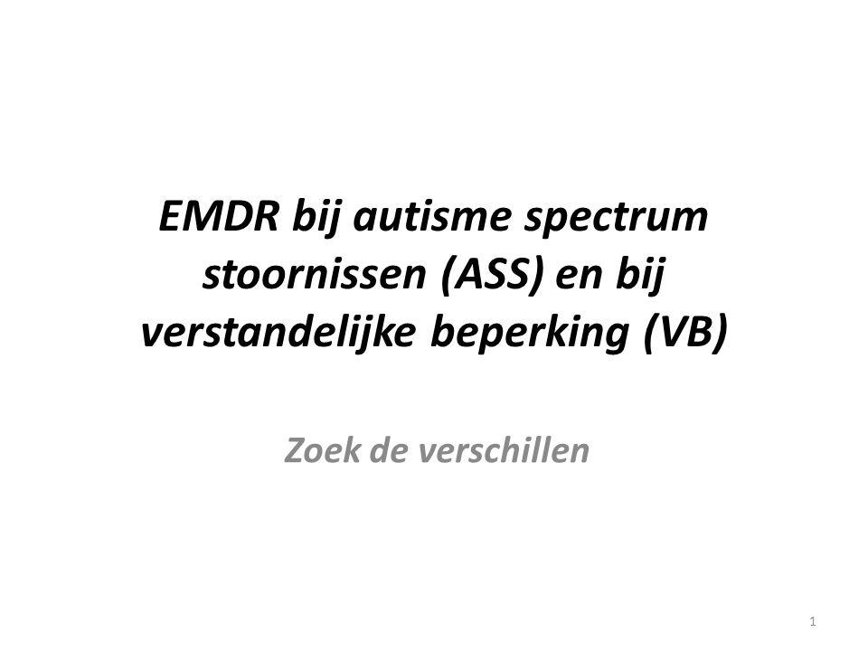 EMDR bij autisme spectrum stoornissen (ASS) en bij verstandelijke beperking (VB)