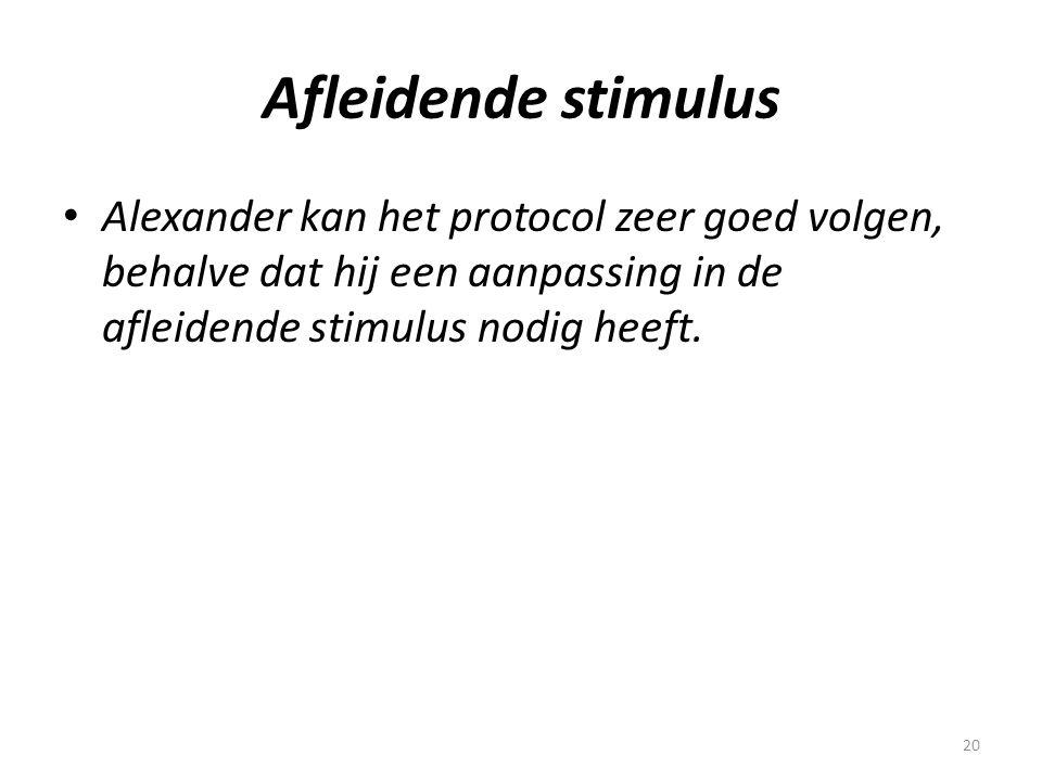 Afleidende stimulus Alexander kan het protocol zeer goed volgen, behalve dat hij een aanpassing in de afleidende stimulus nodig heeft.