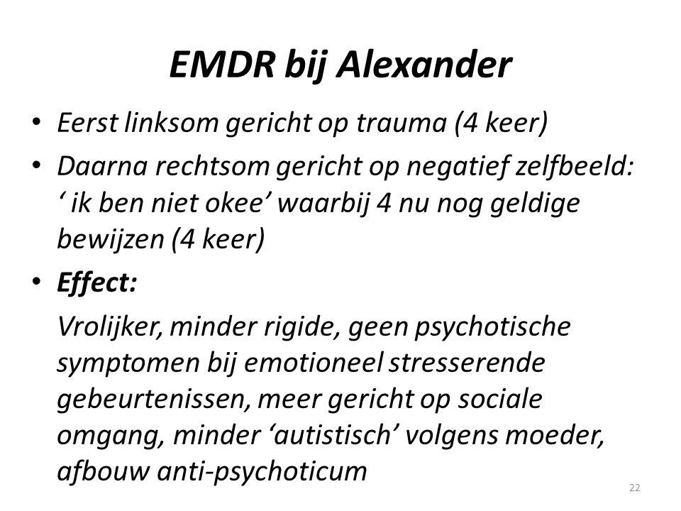 EMDR bij Alexander Eerst linksom gericht op trauma (4 keer)