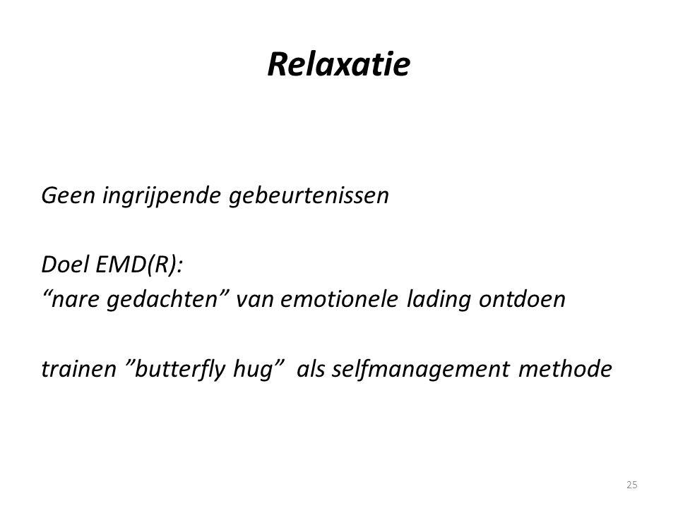Relaxatie Geen ingrijpende gebeurtenissen Doel EMD(R):