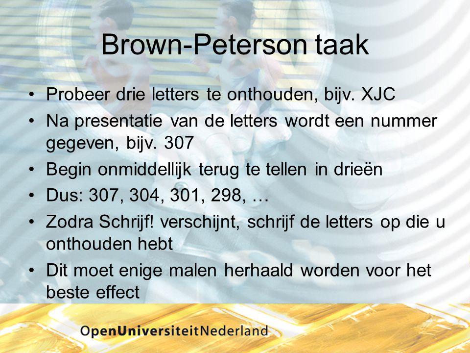 Brown-Peterson taak Probeer drie letters te onthouden, bijv. XJC