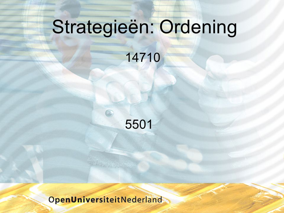 Strategieën: Ordening