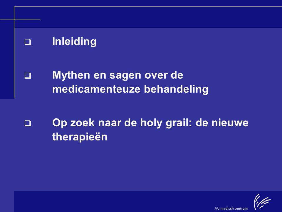 Inleiding Mythen en sagen over de medicamenteuze behandeling.