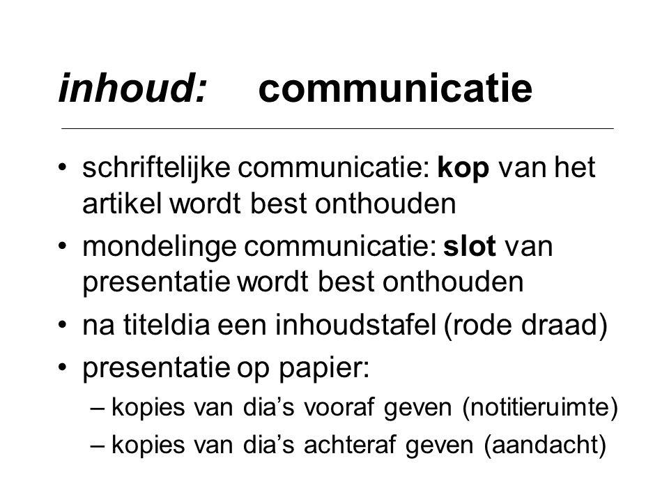 inhoud: communicatie schriftelijke communicatie: kop van het artikel wordt best onthouden.