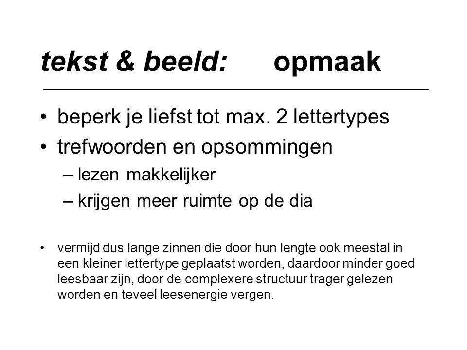tekst & beeld: opmaak beperk je liefst tot max. 2 lettertypes