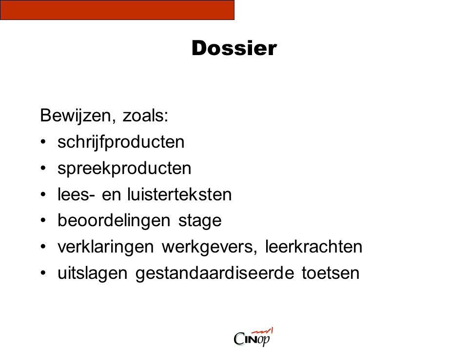 Dossier Bewijzen, zoals: schrijfproducten spreekproducten