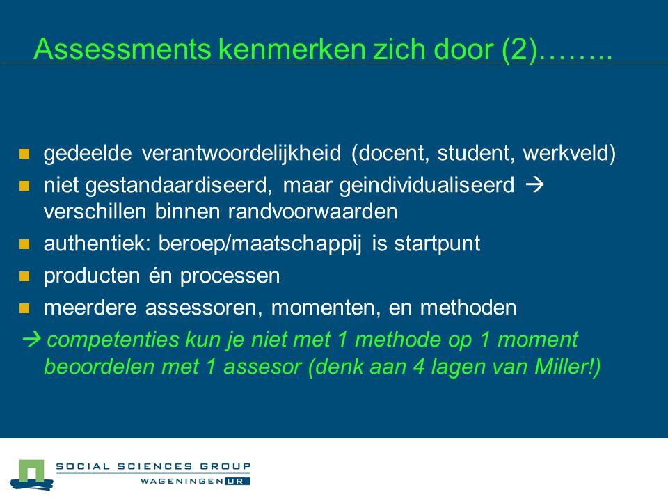 Assessments kenmerken zich door (2)……..