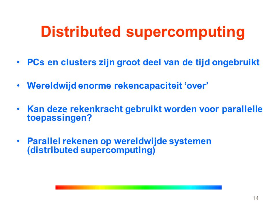 Distributed supercomputing