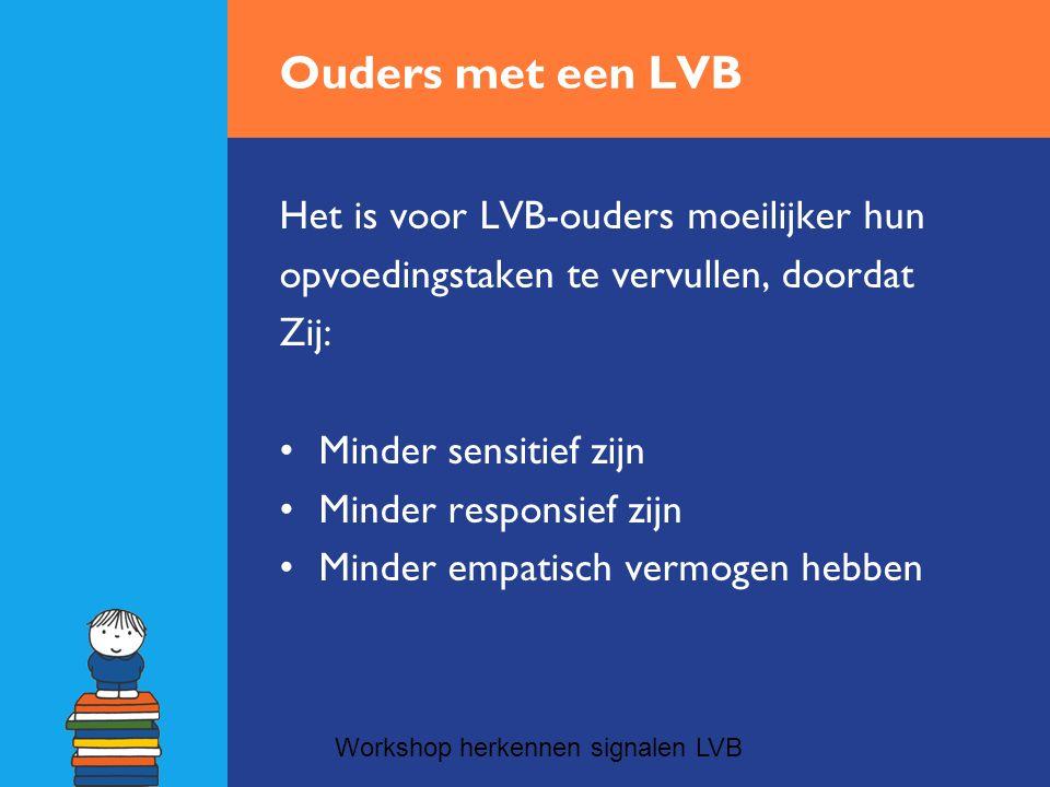 Ouders met een LVB Het is voor LVB-ouders moeilijker hun