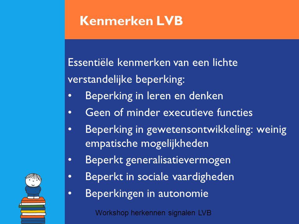 Kenmerken LVB Essentiële kenmerken van een lichte