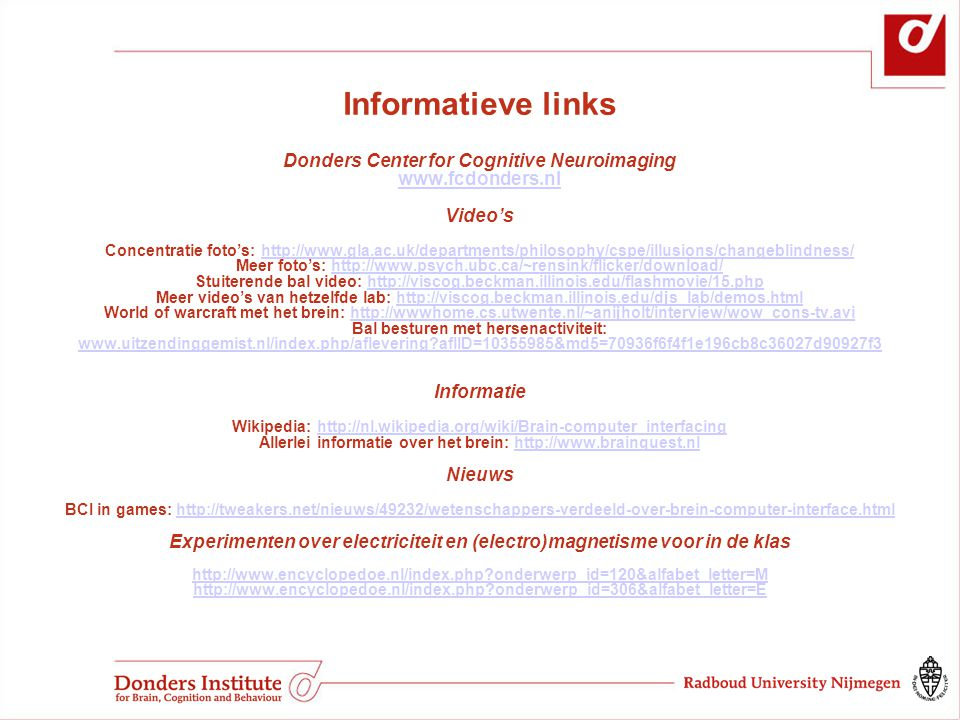 Informatieve links Donders Center for Cognitive Neuroimaging www