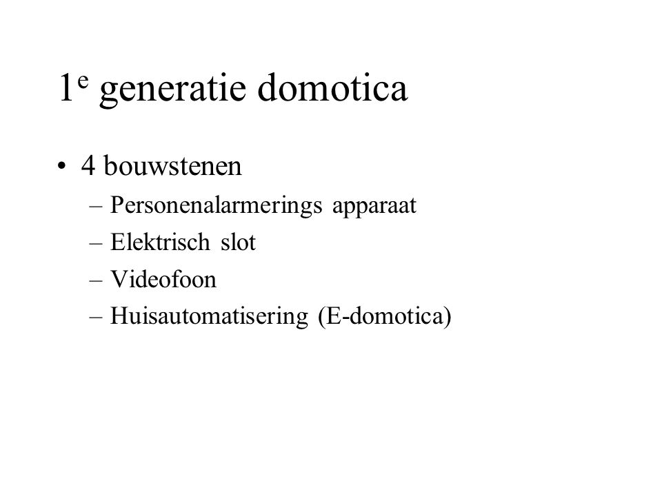 1e generatie domotica 4 bouwstenen Personenalarmerings apparaat