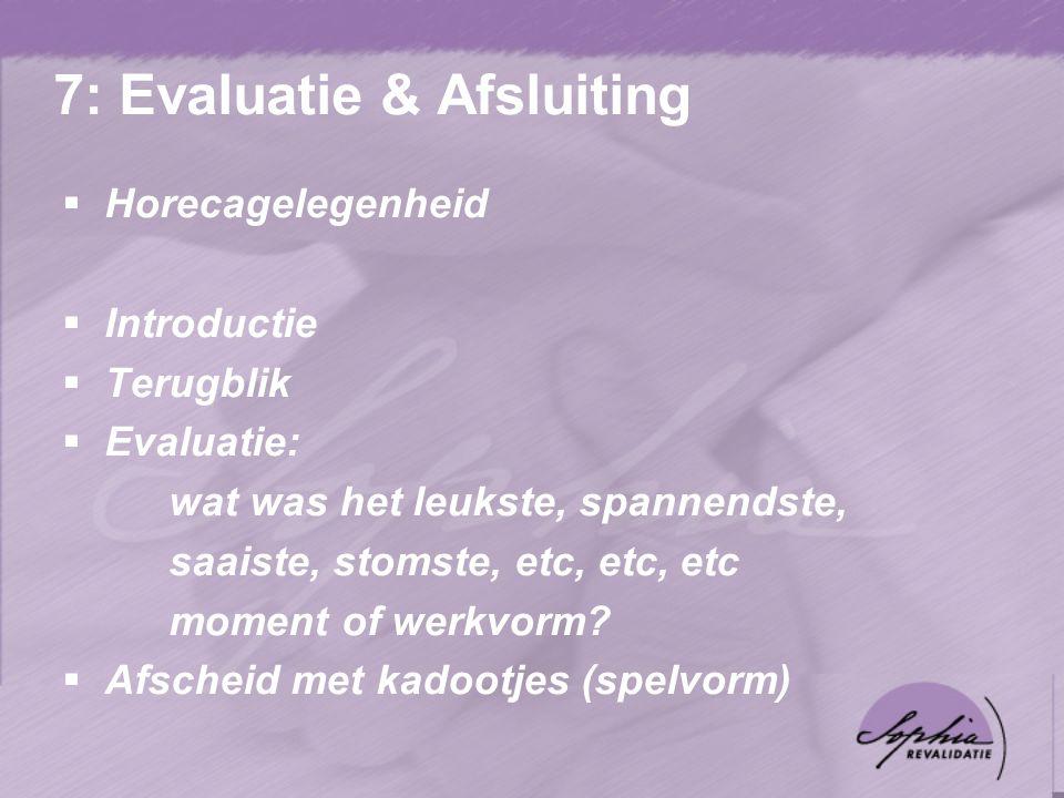 7: Evaluatie & Afsluiting