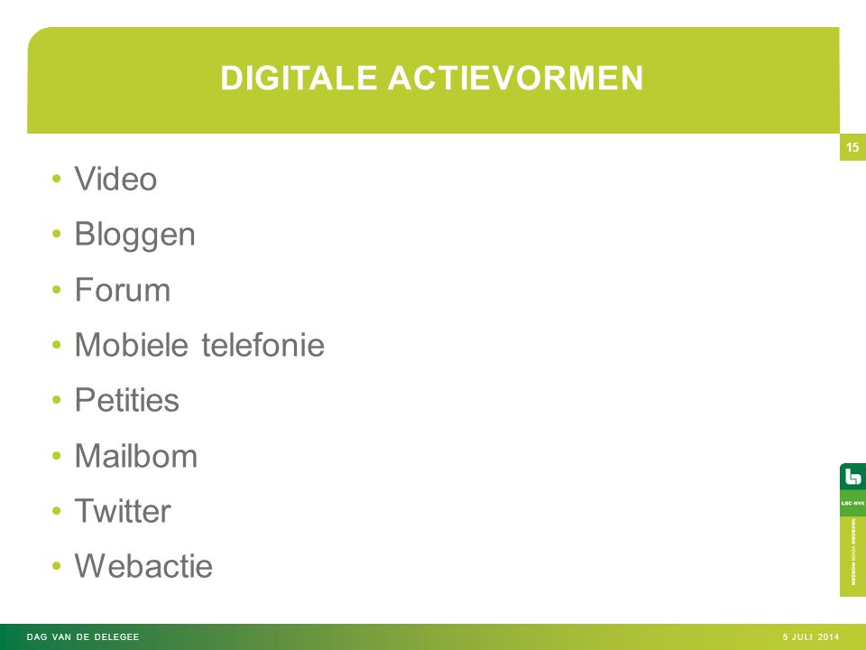 DIGITALE ACTIEVORMEN Video Bloggen Forum Mobiele telefonie Petities