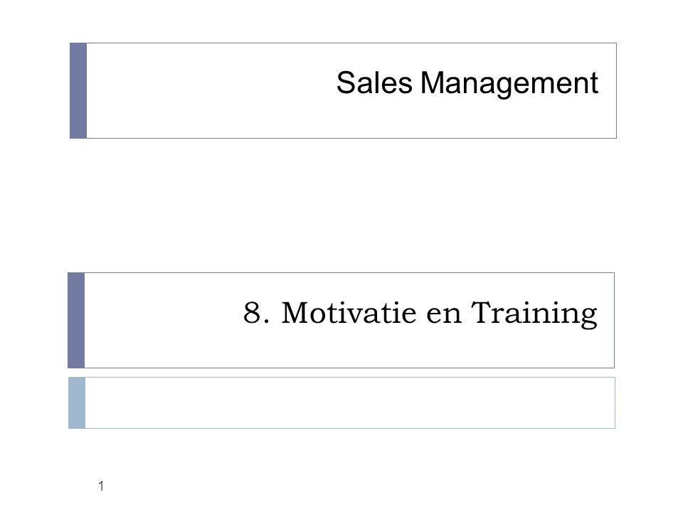 Sales Management 8. Motivatie en Training